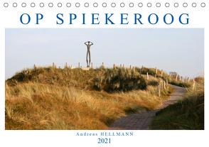 OP SPIEKEROOG (Tischkalender 2021 DIN A5 quer) von Hellmann,  Andreas