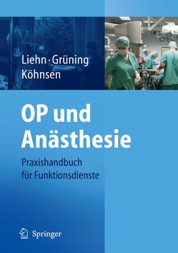 OP und Anästhesie von Grüning,  S., Köhnsen,  N., Liehn,  M.