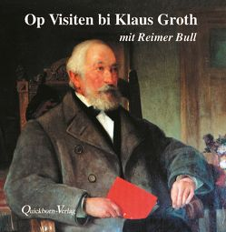 Op Visiten bi Klaus Groth mit Reimer Bull von Bull,  Reimer, Groth,  Klaus