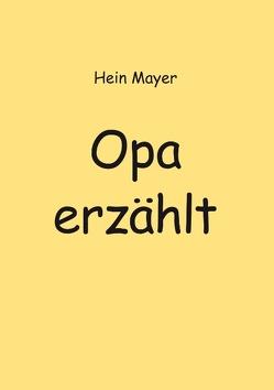 Opa erzählt von Mayer,  Hein
