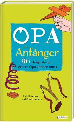 Opa für Anfänger von Blume,  Anja, Botermans,  Jack, van Ark,  Frank