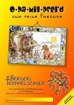 Opa Nilpferd und seine Freunde – Bergers Trommelschule von Berger,  Rolf, Ponsot,  Nathalie, Ulrich,  Martina