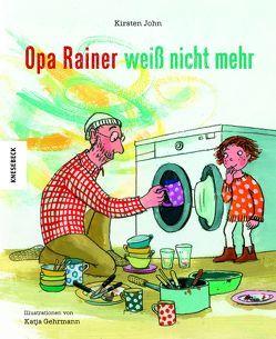 Opa Rainer weiß nicht mehr von Gehrmann,  Katja, John,  Kirsten