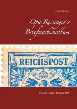 Opa Reisinger´s Briefmarkenalbum von Reisinger,  Georg