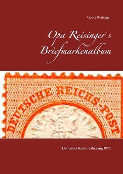 Opa Reisinger's Briefmarkenalbum von Reisinger,  Georg