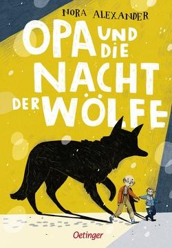 Opa und die Nacht der Wölfe von Alexander,  Nora, Christians,  Julia