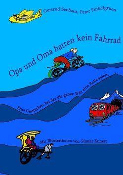 Opa und Oma hatten kein Fahrrad von Finkelgruen,  Peter, Seehaus,  Gertrud