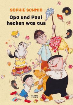 Opa und Paul hecken was aus von Schmid,  Sophie
