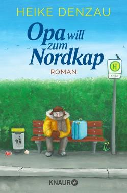 Opa will zum Nordkap von Denzau,  Heike