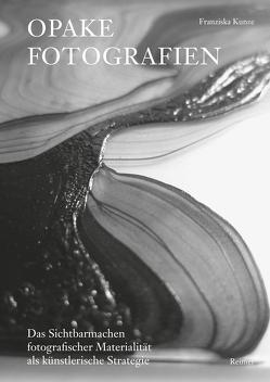 Opake Fotografien von Kunze,  Franziska