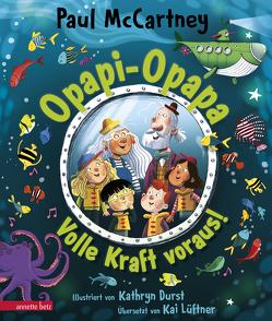 Opapi-Opapa – Volle Kraft voraus! (Opapi-Opapa, Bd. 2) von Durst,  Kathryn, Lüftner,  Kai, McCartney,  Paul