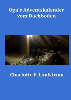 Opa´s Adventskalender vom Dachboden von Lindström,  Charlotte F.