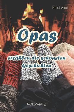 Opas erzählen die schönsten Geschichten von Axel,  Heidi