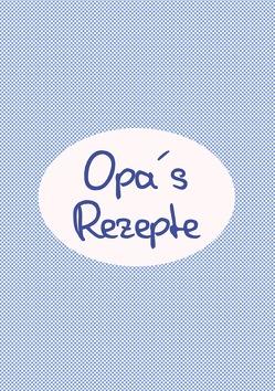Opas Rezepte – Das Kochbuch zum Selberschreiben von Louni,  Franca