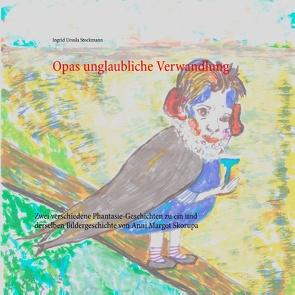 Opas unglaubliche Verwandlung von Stockmann,  Ingrid Ursula