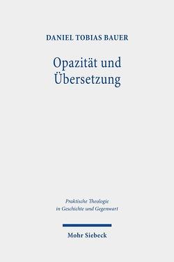 Opazität und Übersetzung von Bauer,  Daniel Tobias