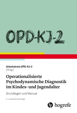 OPD-KJ-2 – Operationalisierte Psychodynamische Diagnostik im Kindes- und Jugendalter von Arbeitskreis ,  OPD-KJ-2