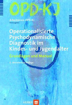 OPD-KJ – Operationalisierte Psychodynamische Diagnostik im Kindes- und Jugenalter von Arbeitskreis OPD-KJ, Bürgin,  Dieter, Resch,  Franz, Schulte-Markwort,  Michael