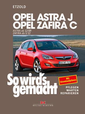 Opel Astra J ab 12/09 Opel Zafira C ab 1/12 von Etzold,  Rüdiger