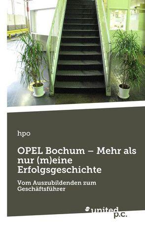 OPEL Bochum – Mehr als nur (m)eine Erfolgsgeschichte von hpo