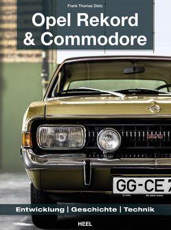 Opel Rekord & Commodore 1963-1986 von Dietz,  Frank