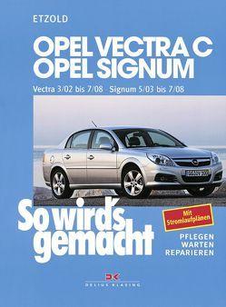 Opel Vectra C 3/02 bis 7/08, Opel Signum 5/03 bis 7/08 von Etzold,  Rüdiger