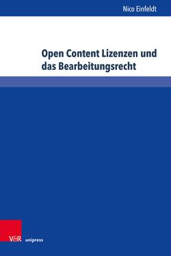 Open Content Lizenzen und das Bearbeitungsrecht von Einfeldt,  Nico