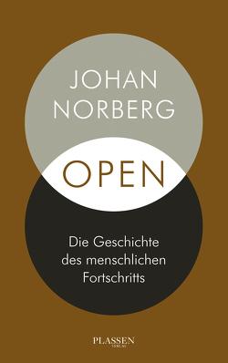Open: Die Geschichte des menschlichen Fortschritts von Norberg,  Johan
