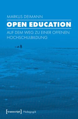 Open Education von Deimann,  Markus