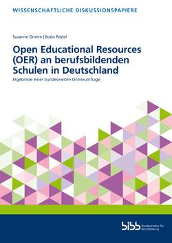 Open Educational Resources (OER) an berufsbildenden Schulen in Deutschland von Grimm,  Susanne, Rödel,  Bodo