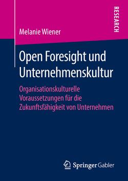 Open Foresight und Unternehmenskultur von Wiener,  Melanie
