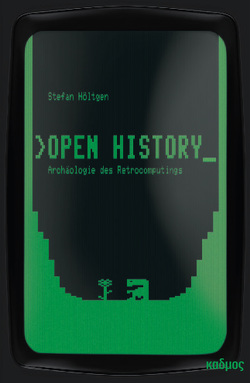 Open History von Höltgen,  Stefan