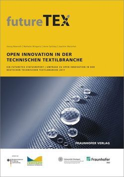 Open Innovation in der technischen Textilbranche. von Nawroth,  Georg, Spitzley,  Anne, Warschat,  Joachim, Wingartz,  Nathalie
