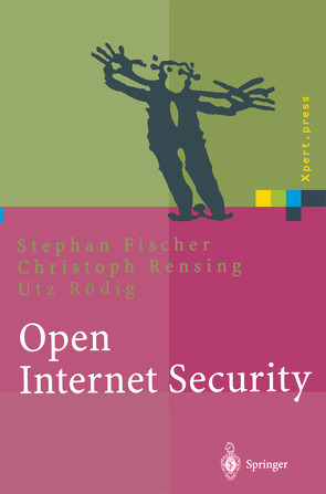 Open Internet Security von Fischer,  Stephan, Rensing,  Christoph, Roedig,  Utz