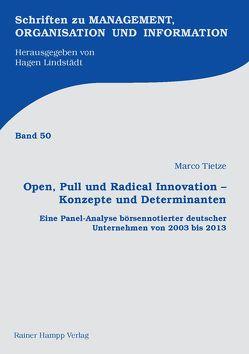 Open, Pull und Radical Innovation – Konzepte und Determinanten von Tietze,  Marco