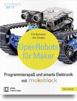 Open Robots für Maker von Bartmann,  Erik, Donges,  Jörn