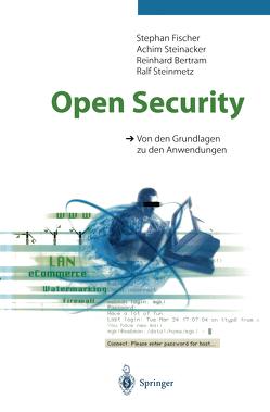 Open Security von Bertram,  Reinhard, Fischer,  Stephan, Steinacker,  Achim, Steinmetz,  Ralf