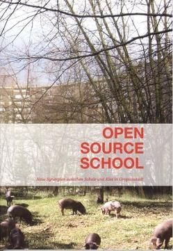 Open Source School von Hofmann,  Susanne, Pfeiffer,  Sven, Walter,  Urs