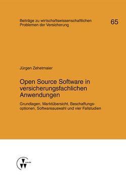 Open Source Software in versicherungsfachlichen Anwendungen von Helten,  Elmar, Richter,  Andreas, Zehetmaier,  Jürgen