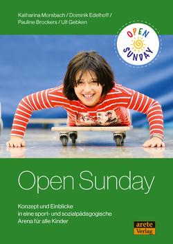 Open Sunday von Brockers,  Pauline, Edelhoff,  Dominik, Gebken,  Ulf, Morsbach,  Katharina
