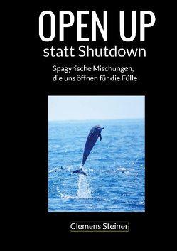 OPEN UP statt Shutdown von Steiner,  Clemens