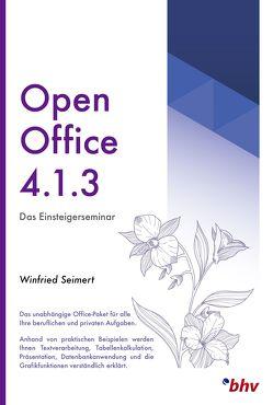 OpenOffice 4.1.3 – Das Einsteigerseminar von Seimert,  Winfried