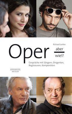 Oper – aber wie!? von Lorber,  Richard