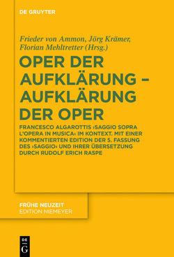 Oper der Aufklärung – Aufklärung der Oper von Ammon,  Frieder von, Kraemer,  Jörg, Mehltretter,  Florian