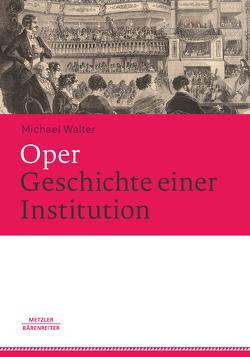 Oper. Geschichte einer Institution von Walter,  Michael