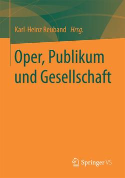 Oper, Publikum und Gesellschaft von Reuband,  Karl-Heinz