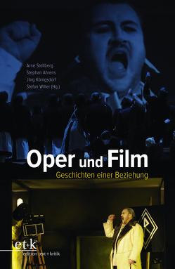Oper und Film von Ahrens,  Stephan, Königsdorf,  Jörg, Stollberg,  Arne, Willer,  Stefan