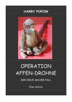 OPERATION AFFEN-DROHNE von Popow,  Harry