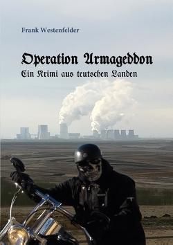 Operation Armageddon von Westenfelder,  Frank