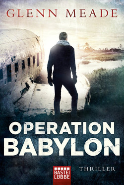 Operation Babylon von Hellmann,  Diana Beate, Meade,  Glenn